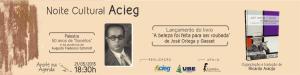 """Rompendo o 'círculo de silêncio"""" que se formou em torno da poesia mais que permanente de Augusto Frederico Schmidt, a ACIEG e a UBE promovem homenagem ao poeta-empresário Schmidt e lança livro do pensador espanhol Jose Ortega Y Gasset. Reserve na sua agenda!"""
