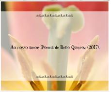 Ao nosso amor_Poema Beto