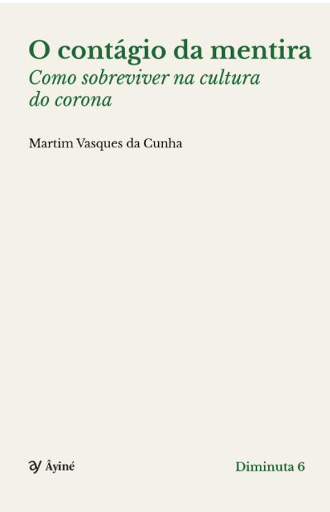 """O livro de Martim Vasques da Cunha (MVC) intitulado """"O contágio da mentira"""" é uma vacina contra a mentira que vem embutida na peste chamada Covid"""
